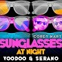 #260 | VooDoo & Serano - Sunglasses at night